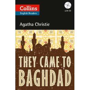 Came to Baghdad (Elt Reader) (9780007451661): Agatha Christie: Books