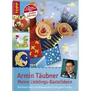 : Meine Lieblings Bastelideen (9783772452550): Armin Täubner: Books