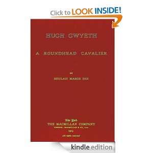 Hugh Gwyeth   a Roundhead Cavalier Beulah Marie Dix