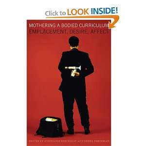 Mothering a Bodied Curriculum: Emplacement, Desire, Affect