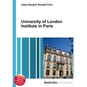 University of London Institute in Paris Ronald Cohn Jesse