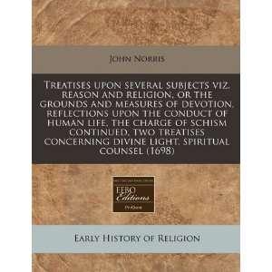 divine light, spiritual counsel (1698) (9781240854400) John Norris