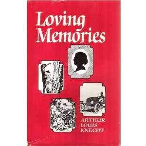 Loving Memories; Memories, Poems, True Stories