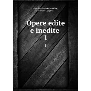 inedite . 1 Corrado Gargiolli Giovanni Battista Niccolini Books