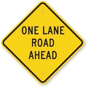 One Lane Road Ahead Diamond Grade Sign, 18 x 18 Office