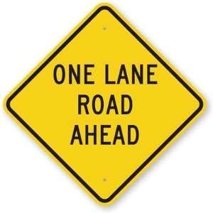 One Lane Road Ahead Diamond Grade Sign, 18 x 18 Office