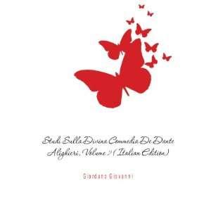 Dante Alighieri, Volume 2 (Italian Edition) Giordano Giovanni Books