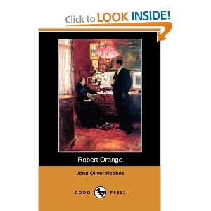 Robert Orange (Dodo Press) (9781409965473) John Oliver Hobbes Books