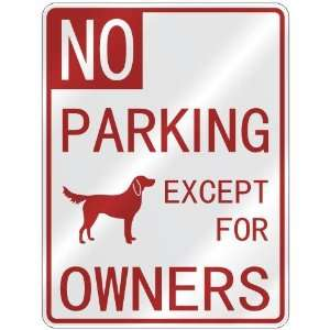 PARKING FLAT COATED RETRIEVER EXCEPT FOR OWNERS  PARKING SIGN DOG