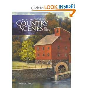 Painting Romantic Country Scenes in Oils (9781600611650