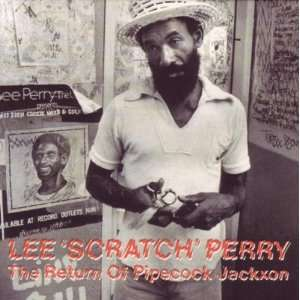 Return of Pipecock Jackxon Lee Scratch Perry Music