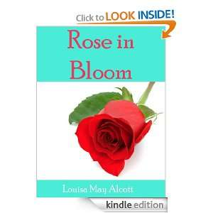 Rose in Bloom  A Sequel to Eight Cousins (Annotated) Louisa May