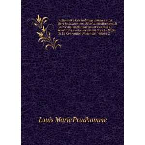 gne De La Convention Nationale, Volume 2: Louis Marie Prudhomme: Books