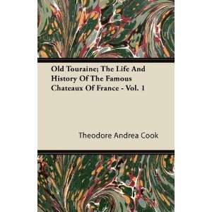 Of France   Vol. 1 (9781446067475): Theodore Andrea Cook: Books
