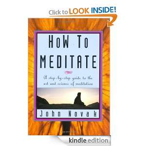 How To Meditate A Step by Step Guide to the Art and Science of