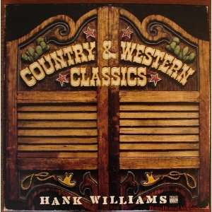 western classics (TIME LIFE 01  LP vinyl record): HANK WILLIAMS: Music