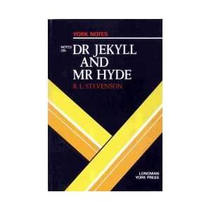 Notes on Stevensons Doctor Jekyll and Mr.Hyde (York