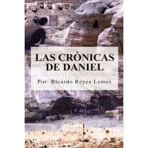 Daniel (Spanish Edition) (9781605940762): Ricardo Reyes Lemes: Books