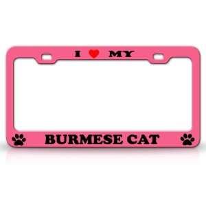 I LOVE MY BURMESE Cat Pet Animal High Quality STEEL /METAL