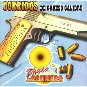 Corridos De Grueso Calibre Banda Lagunera Music