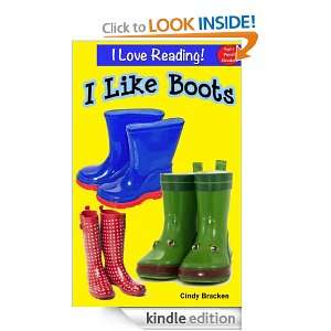 Like Boots (An I Love Reading Sight Word Book): Cindy Bracken