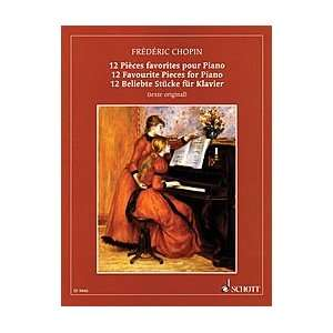 Chopin   12 Favorite Pieces for Piano Composer FrTdTric Chopin