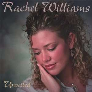 Unveiled Rachel Williams Music