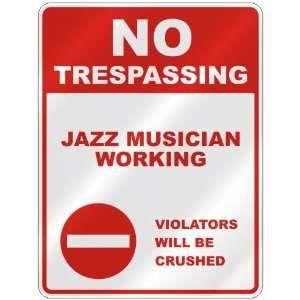 NO TRESPASSING  JAZZ MUSICIAN WORKING VIOLATORS WILL BE