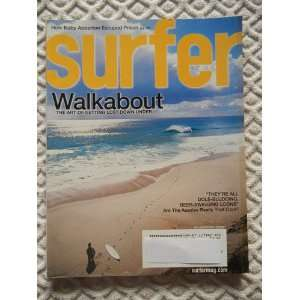 Surfer Magazine July 2006 (Walkabout, The Art of Getting Lost Down