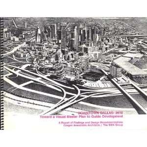 Downtown Dallas 2010 Toward a Visual Master Plan to Guide