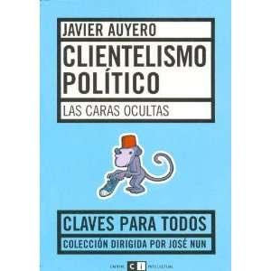 Clientelismo politico/ Political Clientel Las Caras