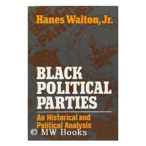 Black Political Parties An Historical and Political
