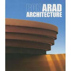 Ron Arad Architecture (English and French Edition)