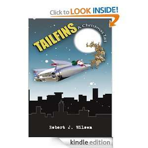 Tailfins:A Christmas Tail Robert J. Wilson:  Kindle