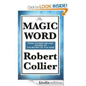 The Magic Word Robert Collier  Kindle Store