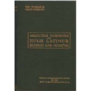 Latimer, Bishop and Martyr (The Worlds Great Sermons) Hugh Latimer