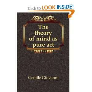 The theory of mind as pure act Gentile Giovanni Books