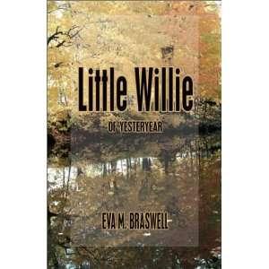 Little Willie (9781591298274) Eva M. Braswell Books