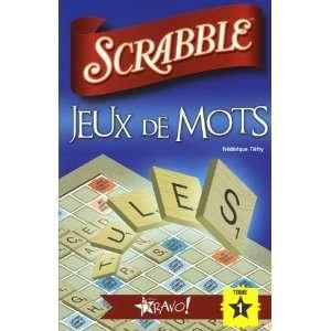 SCRABBLE   JEUX DE MOTS T1 (9782923720487): Frederique