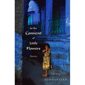 In the Convent of Little Flowers, Sundaresan, Indu