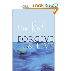 Forgive and Live (9780304706310) Una Kroll Books