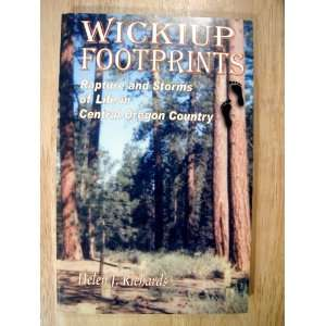 Storms of Life in Central Oregon Country): Helen J. Richards: Books