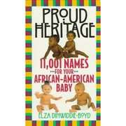 Proud Heritage: 11001 Names for Your African American Baby