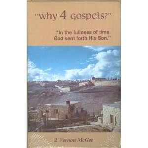 Why 4 Gospels?: Dr. J. Vernon McGee: Books