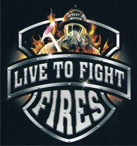 LIVE TO FIGHT FIRE Cool Firefighter Proud Funny T Shirt