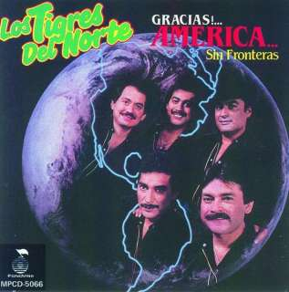 Los Tigres Del Norte   Gracias America Sin Fronteras   International