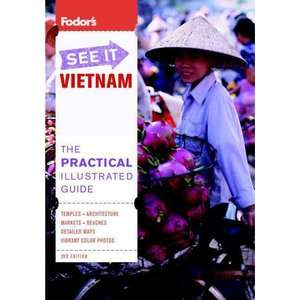 Fodors See It Vietnam, 3rd Edition, Fodors: Travel