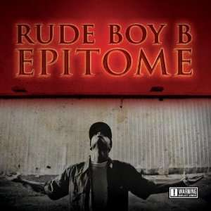 Epitome Rude Boy B Music