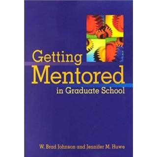 in Graduate School by W. Brad Johnson and Jennifer M. Huwe (Jan 2003