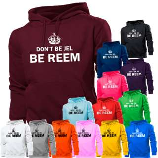 DONT BE JEL BE REEM HOODIE HOODY WOMENS BOYS GIRL KIDS MENS JOEY ESSEX